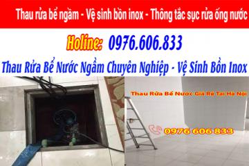 Thau rửa bể nước giá rẻ tại Hà Nội Gọi ngay 0976 606 833